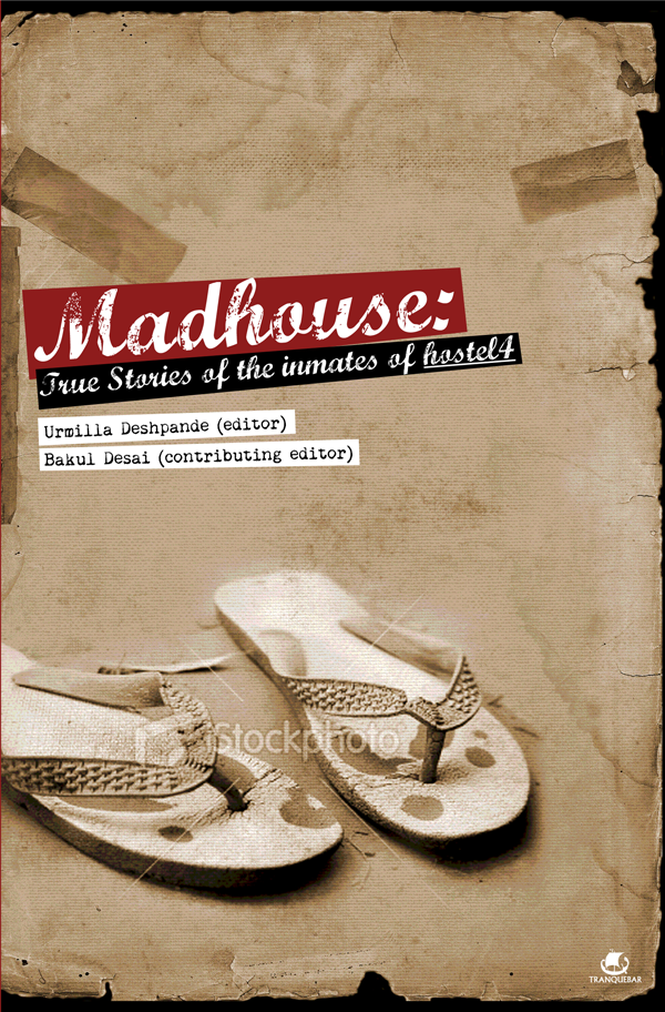 Madhouse: True Stories of the Inmates of Hostel 4, IIT-B